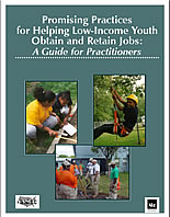 Promising Practices For Helping Low-Income Youth Obtain and Retain Jobs: A Guide for Practitioners