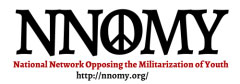 The National Network Opposing the Militarization of Youth (NNOMY)