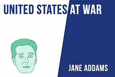 The United States at War - Jane Addams