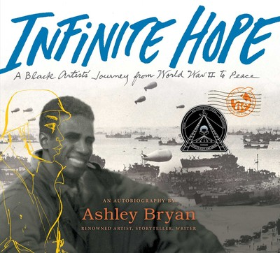 Infinite Hope A Black Artist's Journey from World War II to Peace